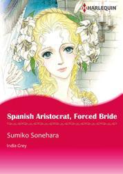 Cover Spanish Aristocrat, Forced Bride oleh India Grey