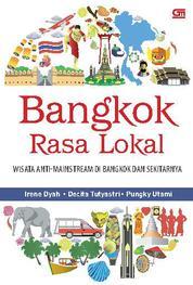 Cover Bangkok Rasa Lokal, Destinasi Wisata anti-mainstream di Bangkok & sekitarnya oleh