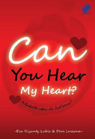 Can You Hear My Heart? Adakah aku di Hatimu? by Eva Riyanty Lubis Digital Book