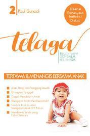 Cover Telaga 2 - Tertawa dan Menangis Bersama Anak oleh