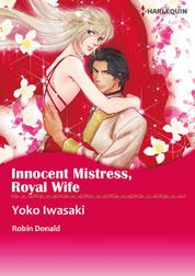 Cover INNOCENT MISTRESS, ROYAL WIFE oleh