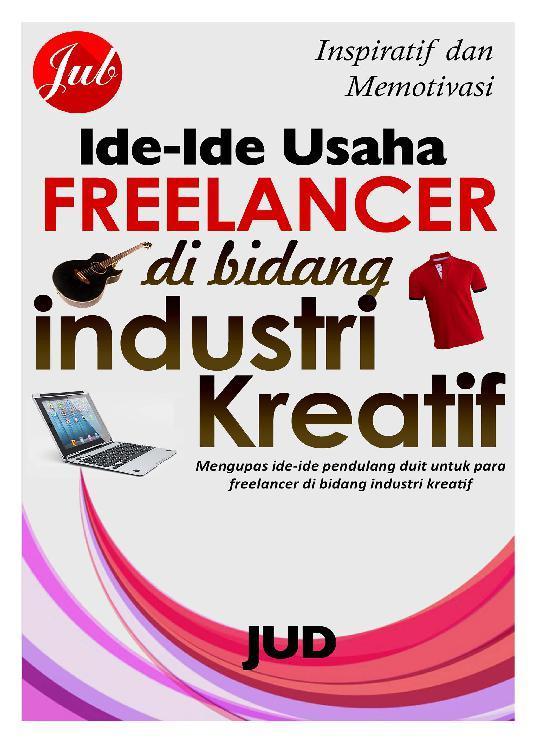 Buku Digital Ide-Ide Usaha untuk Freelancer di Bidang Industri Kreatif oleh JUD - Jubilee Digital
