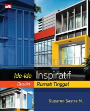 Cover Ide-Ide Inspiratif Desain Rumah Tinggal oleh Suparno Sastra M.