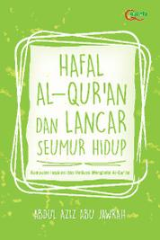 Cover Hafal Al-Qur`an dan Lancar Seumur Hidup oleh