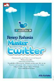 Cover Resep Rahasia Master Twitter oleh Alfa Hartoko