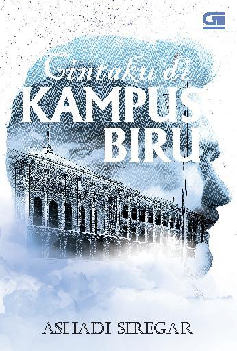 Cintaku di Kampus Biru by Ashadi Siregar Digital Book