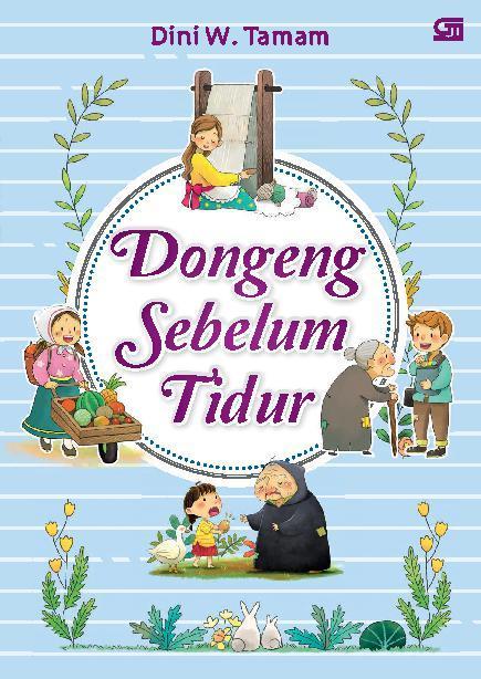 Buku Digital Dongeng Sebelum Tidur 1 oleh Dini W. Tamam