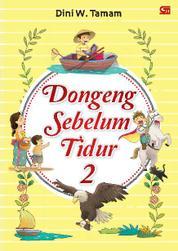 Cover Dongeng Sebelum Tidur 2 oleh Dini W. Tamam