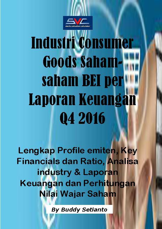 Buku Digital Saham-Saham Industri Consumer Goods di BEI per Laporan Keuangan Q4 2016 oleh Buddy Setianto