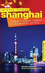 Cover Wisata Hemat: Shanghai oleh