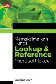 Memaksimalkan Fungsi Lookup & Reference Microsoft Excel by Adi Kusrianto Cover