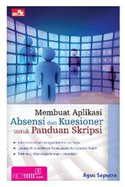 Membuat Aplikasi Absensi dan Kuesioner untuk Panduan Skripsi by Agus Saputra Cover