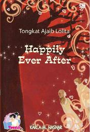 Tongkat Ajaib Lolita - Happily Ever After by Karla M. Nashar Cover