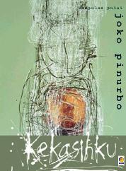Cover Kekasihku: Kumpulan Puisi Joko Pinurbo oleh
