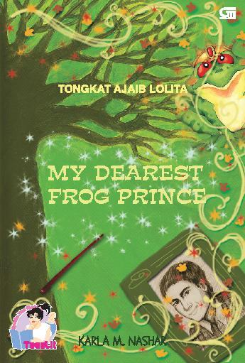 Buku Digital Tongkat Ajaib Lolita - My Dearest Frog Prince oleh Karla M. Nashar