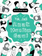 Cover Yuk Jadi Anak Muslim Gaul oleh