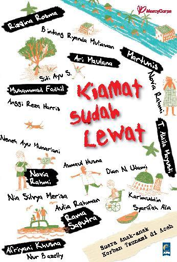 Kiamat Sudah Lewat: Suara Anak-anak Korban Tsunami Aceh by Mercy Corps Indonesia Digital Book