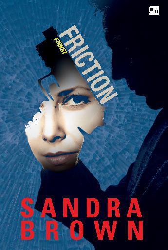 Buku Digital Friksi (Friction) oleh Sandra Brown