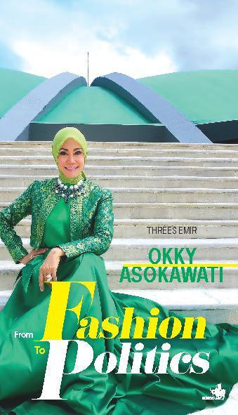 Okky Asokawati, From Fashion to Politic by Okky Asokawati Digital Book
