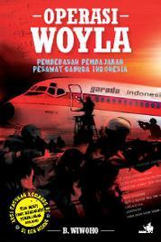 Cover Operasi Woyla - Pembebasan Pembajakan Pesawat Garuda Indonesia oleh