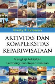 Cover Aktivitas dan Kompleksitas Kepariwisataan oleh