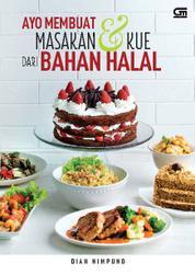 Cover Ayo Membuat Masakan & Kue dari Bahan Halal oleh