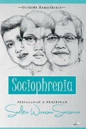Cover SOCIOPHRENIA - Perjalanan dan Pemikiran Sarlito Wirawan oleh
