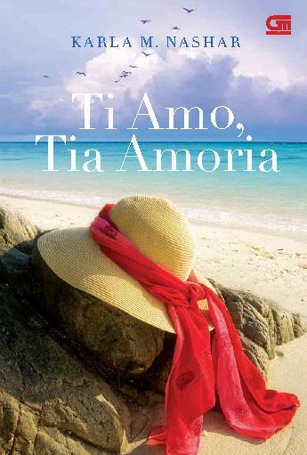 Buku Digital Ti Amo, Tia Amoria oleh Karla M. Nashar