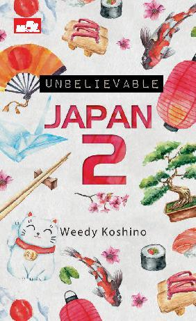 Buku Digital Unbelievable Japan 2 oleh Weedy Koshino