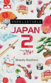 Cover Unbelievable Japan 2 oleh