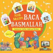 Cover Anak Muslim Baca Basmallah: Kumpulan Cerita Indahnya Berdoa oleh