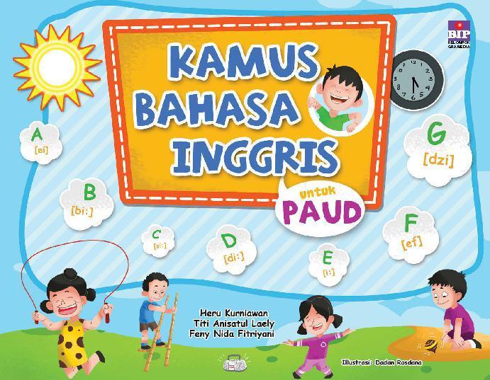 Buku Digital Kamus Bahasa Inggris untuk PAUD oleh Heru Kurniawan, Titi Anisatul, Feny Nida