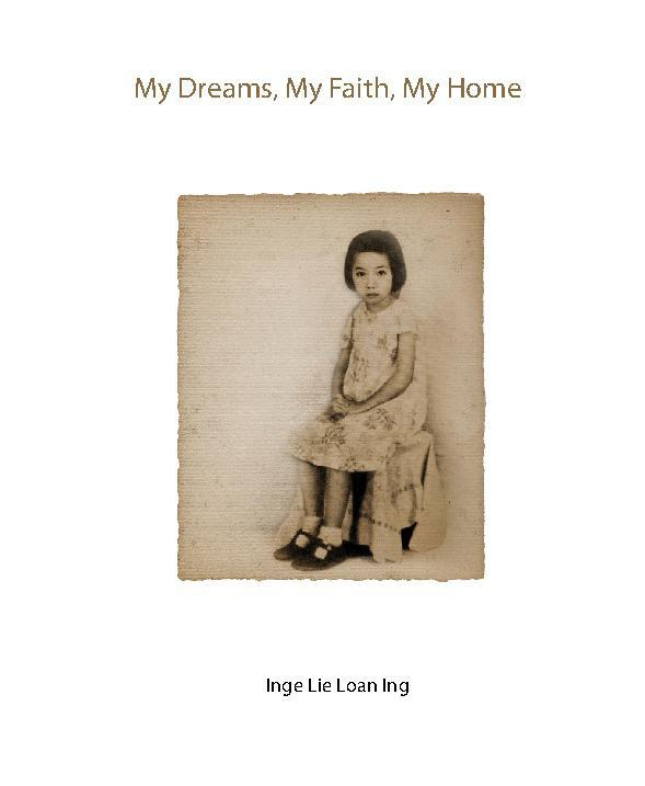 My Dreams, My Faith, My Home by Inge Lie Loan Ing Digital Book
