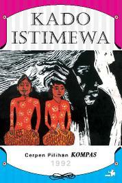 Cover Cerpen Pilihan Kompas 1992 - Kado Istimewa oleh