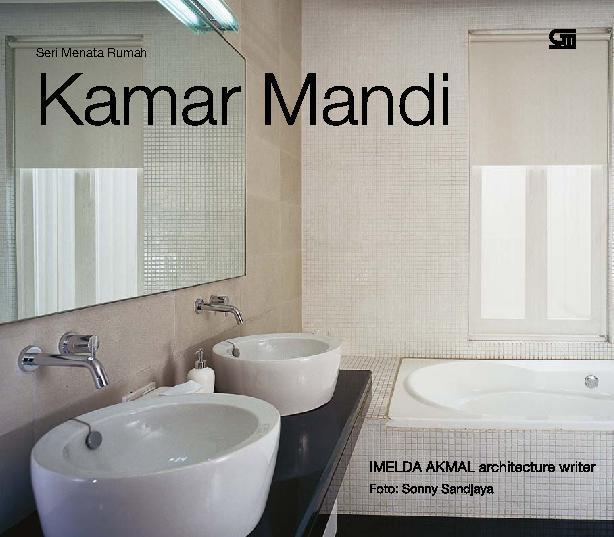 Seri Menata Rumah - Kamar Mandi by Imelda Akmal Architecture Writer Studio Digital Book
