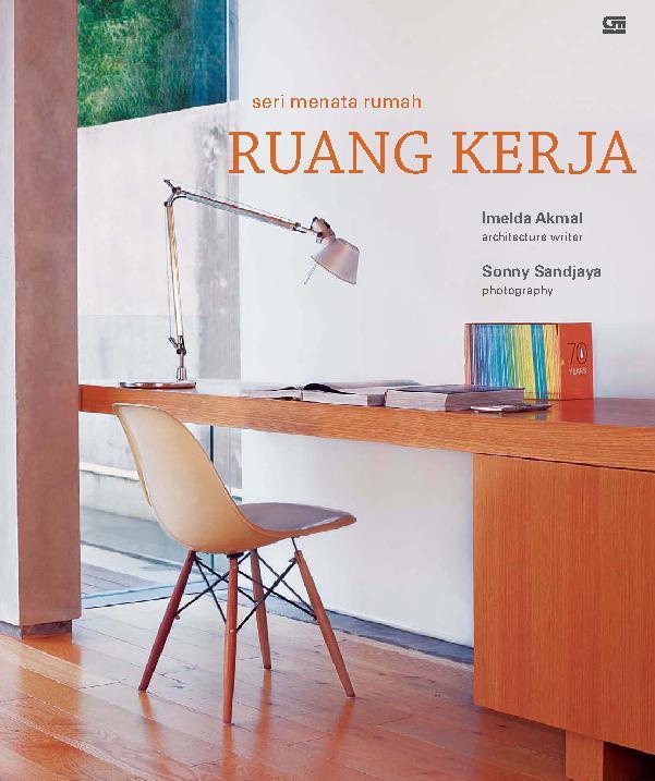 Seri Menata Rumah - Ruang Kerja by Imelda Akmal Architecture Writer Studio Digital Book
