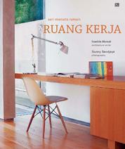 Seri Menata Rumah - Ruang Kerja by Imelda Akmal Architecture Writer Studio Cover