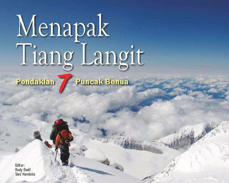 Menapak Tiang Langit - Pendakian 7 Puncak Benua by Rudy Badil Digital Book