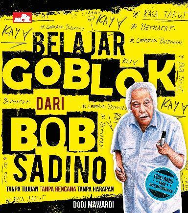 Buku Digital Belajar Goblok dari Bob Sadino (Edisi Baru yang Disempurnakan) oleh Dodi Mawardi
