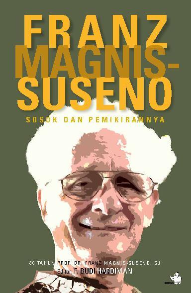 Buku Digital Franz Magnis-Suseno, Sosok dan Pemikirannya oleh Franz Magnis Suseno