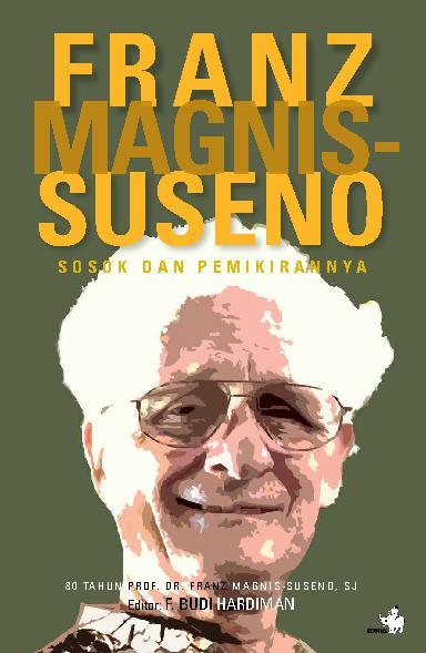 Franz Magnis-Suseno, Sosok dan Pemikirannya by Franz Magnis Suseno Digital Book
