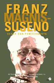 Cover Franz Magnis-Suseno, Sosok dan Pemikirannya oleh