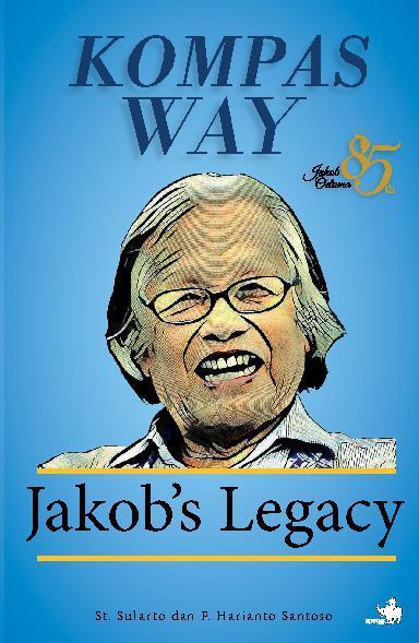 Kompas Way, Jakob's Legacy - 85 Tahun Jakob Oetama by St Sularto Digital Book