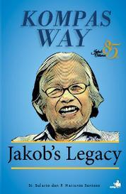 Kompas Way, Jakob's Legacy - 85 Tahun Jakob Oetama by St Sularto Cover