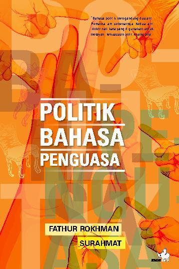 Buku Digital Politik Bahasa Penguasa oleh Fathur Rokhman dan Surakhmat