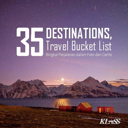 35 Destinations Travel Bucket List – Bingkai Perjalanan dalam Foto dan Cerita by kompas klass Digital Book