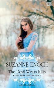 Cover Historical Romance: Menaklukkan Sang Highlander (The Devil Wears Kilt) oleh Suzanne Enoch