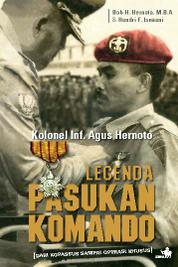 Cover Legenda Pasukan Komando oleh Bob H. Hernoto, Hendri F. Isnaeni