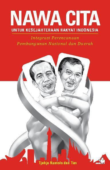 Buku Digital NAWACITA Untuk Kesejahteraan Rakyat Indonesia – Integrasi Perencanaan Pembangunan Nasional dan Daerah oleh Tjahjo Kumolo dan Tim