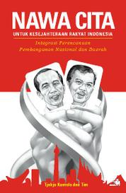 Cover NAWACITA Untuk Kesejahteraan Rakyat Indonesia – Integrasi Perencanaan Pembangunan Nasional dan Daerah oleh